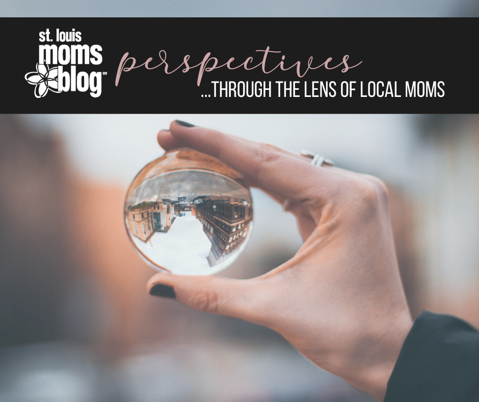 St. Louis moms blog perspectives ... through the lens of local moms
