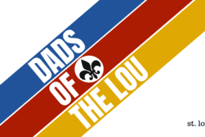 A blue, red, and yellow banner with the words Dads Of The Lou and a flour de lis