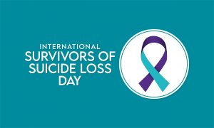 """The words, """"International Survivors of Suicide Loss Day"""" in white letters on a turquoise background with a turquoise and purple ribbon"""